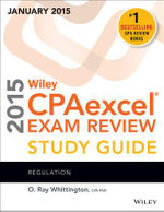 Wiley CPAexcel Exam Review 2015 Study Guide (January) : Regulation - O. Ray Whittington