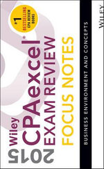 Wiley CPA Excel Exam Review 2015 Focus Notes : Business Environment and Concepts - Wiley