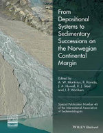 From Depositional Systems to Sedimentary Successions on the Norwegian Continental Margin (IAS SP 46)
