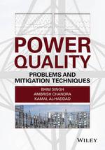Power Quality : Problems and Mitigation Techniques - Bhim Singh