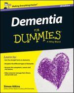 Dementia For Dummies - Simon Atkins