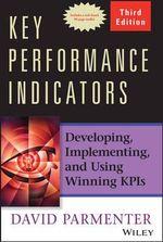 Key Performance Indicators (KPI) : Developing, Implementing, and Using Winning KPIs - David Parmenter