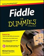 Fiddle For Dummies : Book + Online Video and Audio Instruction - Michael John Sanchez
