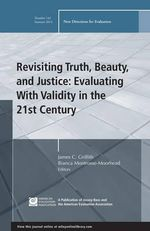 Revisiting Truth, Beauty,and Justice: Evaluating with Validity in the 21st Century : New Directions for Evaluation, Number 142