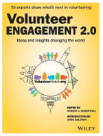 Volunteer Engagement 2.0 : Ideas and Insights Changing the World