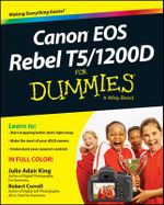 Canon EOS Rebel T5/1200D For Dummies : For Dummies - Julie Adair King