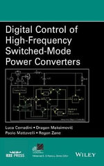 Digital Control of High-Frequency Switched-Mode Power Converters - Luca Corradini