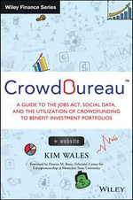 Crowdbureau : A Guide to the Jobs Act, Social Data and the Utilization of Crowdfunding to Benefit Investment Portfolios + Website - Kim Wales