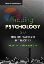 Trading Psychology 2.0 : From Best Practices to Best Processes - Brett N. Steenbarger