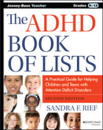 ADHD Book of Lists : A Practical Guide for Helping Children and Teens with Attention Deficit Disorders - Sandra F. Rief