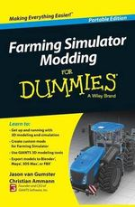 Farming Simulator Modding For Dummies - Jason Van Gumster