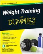 Weight Training For Dummies - LaReine Chabut