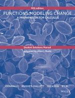 Student Solutions Manual to Accompany Functions Modeling Change - Eric Connally