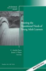 Meeting the Transitional Needs of Young Adult Learners: Number 143 : New Directions for Adult and Continuing Education