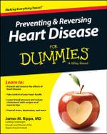 Preventing & Reversing Heart Disease For Dummies - James M. Rippe