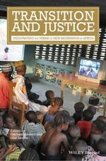 Transition and Justice : Negotiating the Terms of New Beginnings in Africa - Gerhard Anders