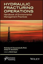 Hydraulic Fracturing Operations : Handbook of Environmental Management Practices - Nicholas P. Cheremisinoff