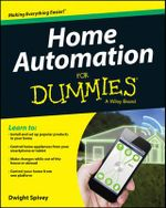 Home Automation For Dummies - Dwight Spivey