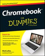 Chromebook For Dummies - Mark LaFay
