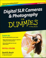 Digital SLR Cameras and Photography For Dummies - David D. Busch