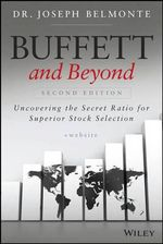 Buffett and Beyond : Uncovering the Secret Ratio for Superior Stock Selection + Website - Joseph Belmonte