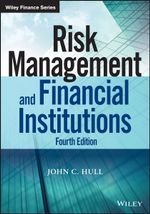 Risk Management and Financial Institutions : Wiley Finance - John C. Hull