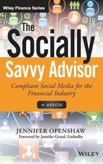 The Socially Savvy Advisor + Website : Compliant Social Media for the Financial Industry - Jennifer Openshaw