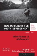 Mindfulness in Adolescence : New Directions for Youth Development Number 142