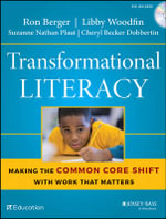 Transformational Literacy : Making the Common Core Shift With Work That Matters - Ron Berger
