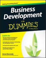 Business Development For Dummies : For Dummies - Anna Kennedy