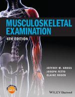 Musculoskeletal Examination - Jeffrey M. Gross