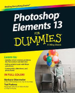 Photoshop Elements 13 For Dummies - Barbara Obermeier