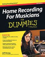 Home Recording for Musicians For Dummies : For Dummies - Jeff Strong