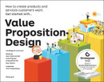 Value Proposition Design : How to Create Products and Services Customers Want - Alexander Osterwalder