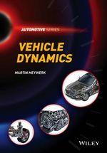 Vehicle Dynamics : Automotive Series - Martin Meywerk
