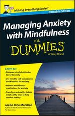 Managing Anxiety with Mindfulness For Dummies - Joelle Jane Marshall