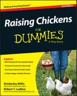 Raising Chickens For Dummies : For Dummies - Kimberly Willis