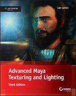 Advanced Maya Texturing and Lighting - Lee Lanier