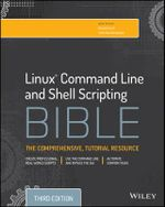 Linux Command Line and Shell Scripting Bible : Bible - Richard Blum