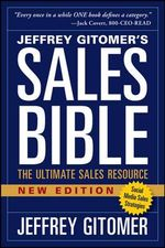 The Sales Bible : The Ultimate Sales Resource - Jeffrey H. Gitomer