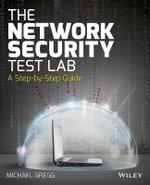 The Network Security Test Lab : A Step-by-Step Guide - Michael Gregg