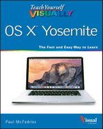 Teach Yourself Visually OS X Yosemite - Paul McFedries