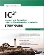 IC3 : Internet and Computing Core Certification Key Applications Study Guide - Ciprian Adrian Rusen