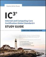 IC3 : Internet and Computing Core Certification Computing Fundamentals Study Guide - Ciprian Adrian Rusen