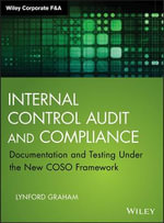 Internal Control Audit and Compliance : Documentation and Testing Under the New COSO Framework - Lynford Graham