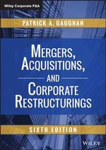 Mergers, Acquisitions, and Corporate Restructurings : Wiley Corporate F &A (Hardcover) - Patrick A. Gaughan