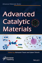 Advanced Catalytic Materials : Advanced Material Series