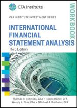 International Financial Statement Analysis Workbook : Cfa Institute Investment - Thomas R. Robinson