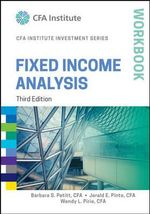 Fixed Income Analysis Workbook : CFA Institute Investment Series - Jerald E. Pinto
