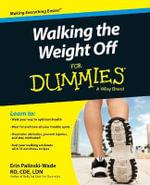 Walking the Weight off For Dummies - Erin Palinski-Wade